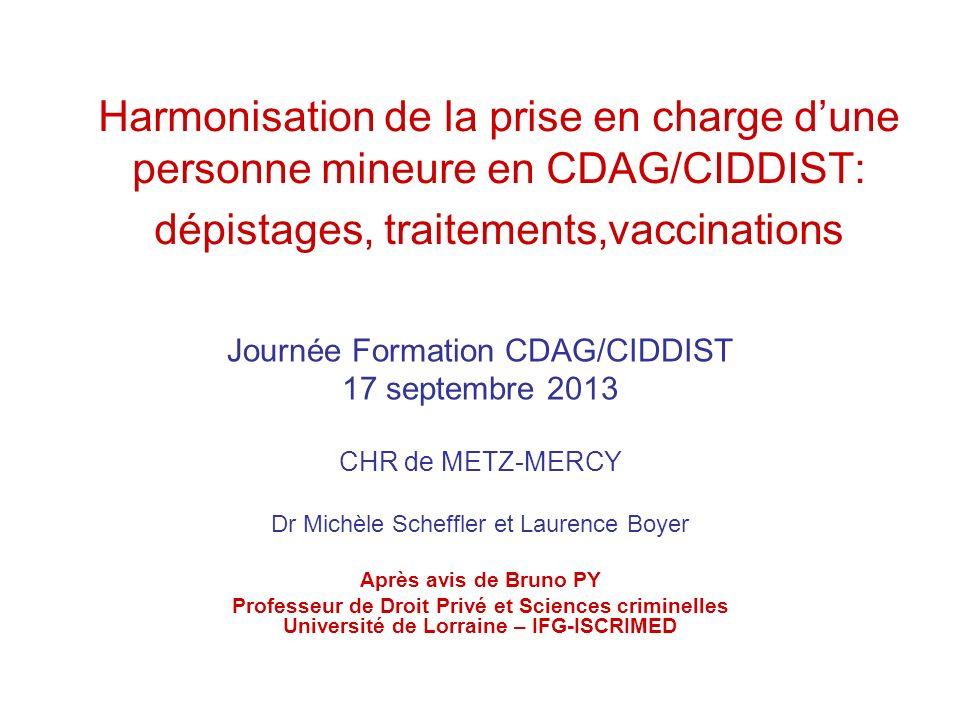 Harmonisation de la prise en charge dune personne mineure en CDAG/CIDDIST: dépistages, traitements,vaccinations Journée Formation CDAG/CIDDIST 17 sept