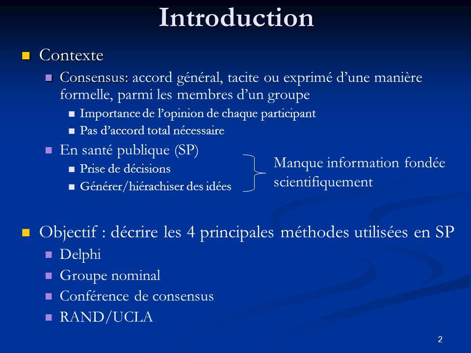 2 Introduction Contexte Contexte Consensus: Consensus: accord général, tacite ou exprimé dune manière formelle, parmi les membres dun groupe Importanc
