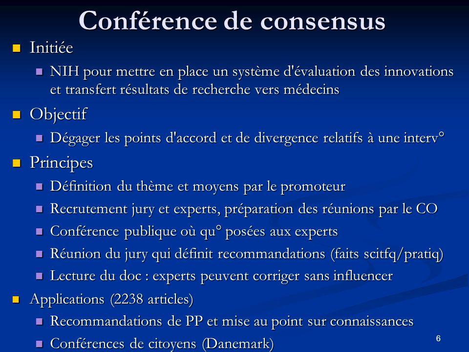6 Conférence de consensus Initiée Initiée NIH pour mettre en place un système d'évaluation des innovations et transfert résultats de recherche vers mé