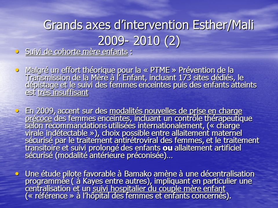 Grands axes dintervention Esther/Mali 2009- 2010 (2) Grands axes dintervention Esther/Mali 2009- 2010 (2) Suivi de cohorte mère enfants : Suivi de coh