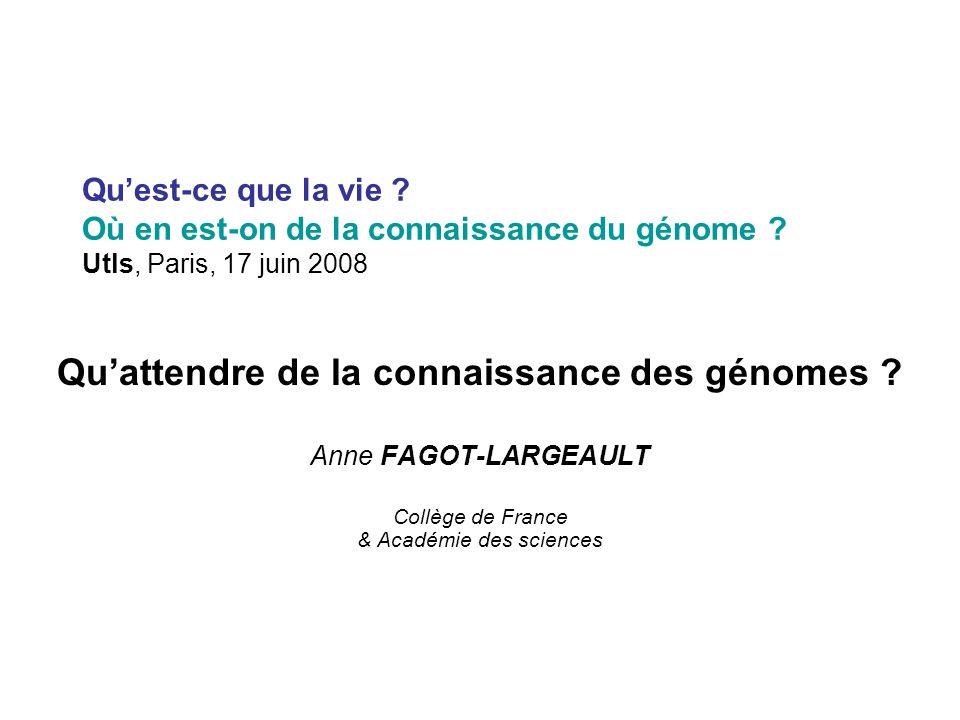Quest-ce que la vie . Où en est-on de la connaissance du génome .