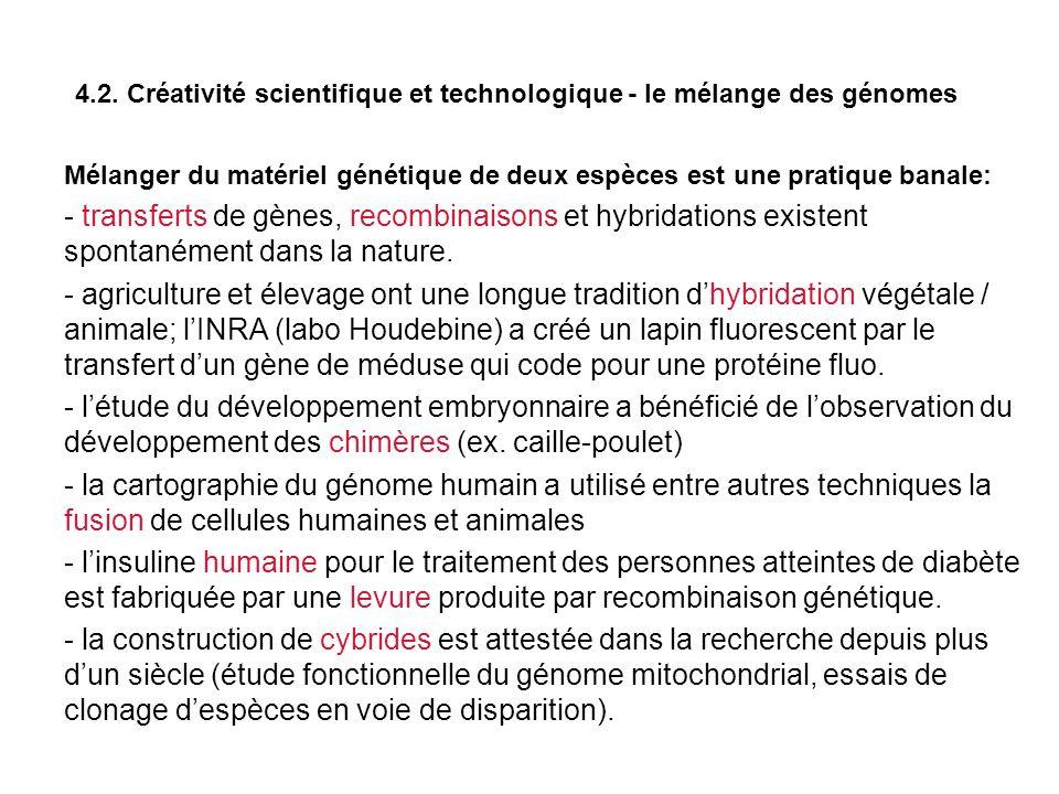 4.2. Créativité scientifique et technologique - le mélange des génomes Mélanger du matériel génétique de deux espèces est une pratique banale: - trans