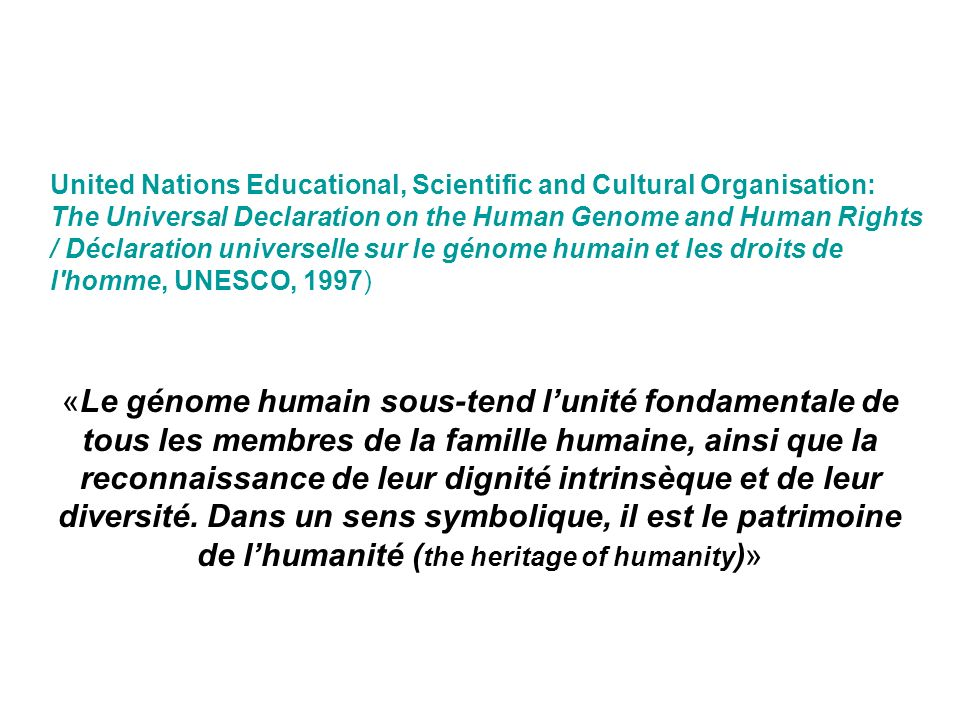 United Nations Educational, Scientific and Cultural Organisation: The Universal Declaration on the Human Genome and Human Rights / Déclaration univers