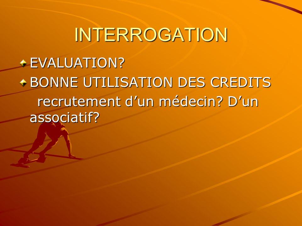 INTERROGATION EVALUATION. BONNE UTILISATION DES CREDITS recrutement dun médecin.