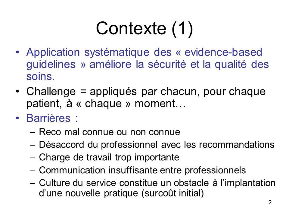2 Contexte (1) Application systématique des « evidence-based guidelines » améliore la sécurité et la qualité des soins.
