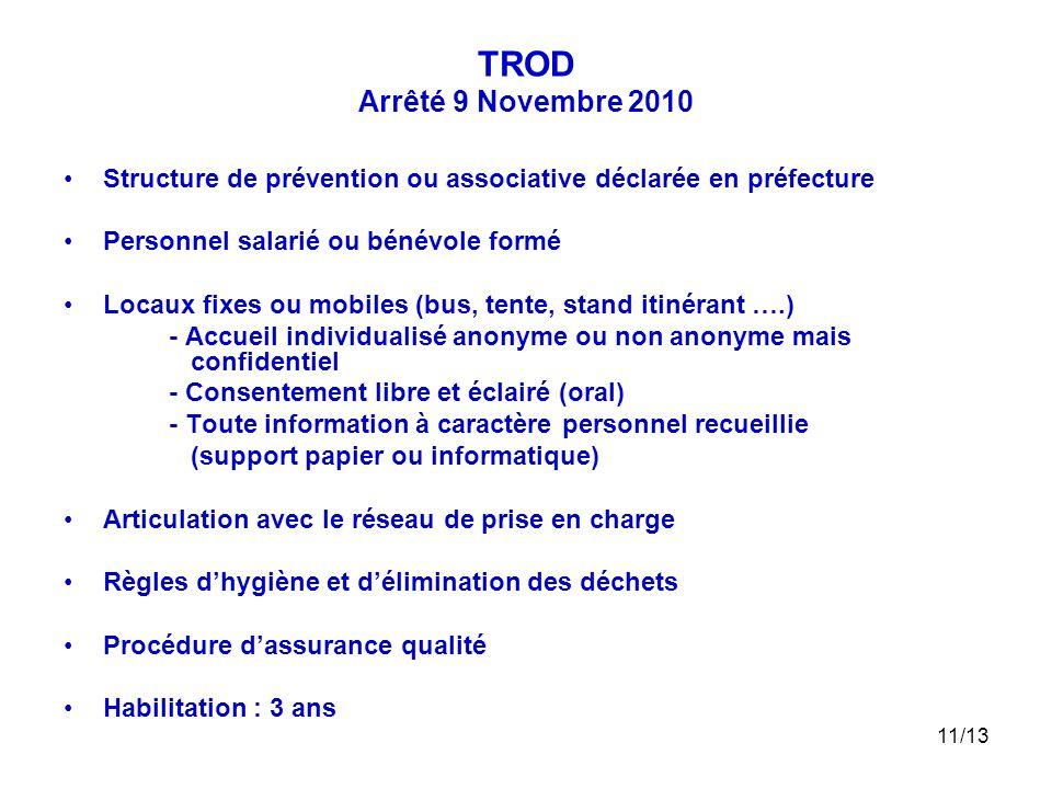 11/13 TROD Arrêté 9 Novembre 2010 Structure de prévention ou associative déclarée en préfecture Personnel salarié ou bénévole formé Locaux fixes ou mo