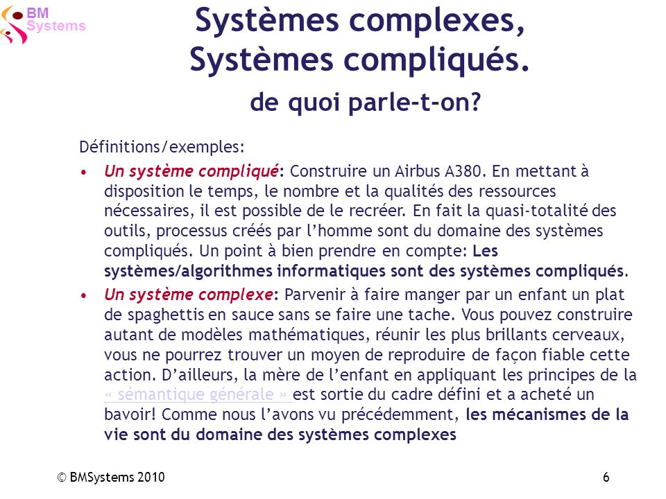 Systems BM © BMSystems 201017 Case studies *CEA-SEPIA: Atomic Energy Council: Department of prion and atypical infections research Spin-Off: 3 patented new disruptive technologies & successful launch and financing of Pherecydes-Pharma, the first bio-defence and bio-security company in France to efficiently & reliably address first bacterial threats, next viruses, and then toxin threats.