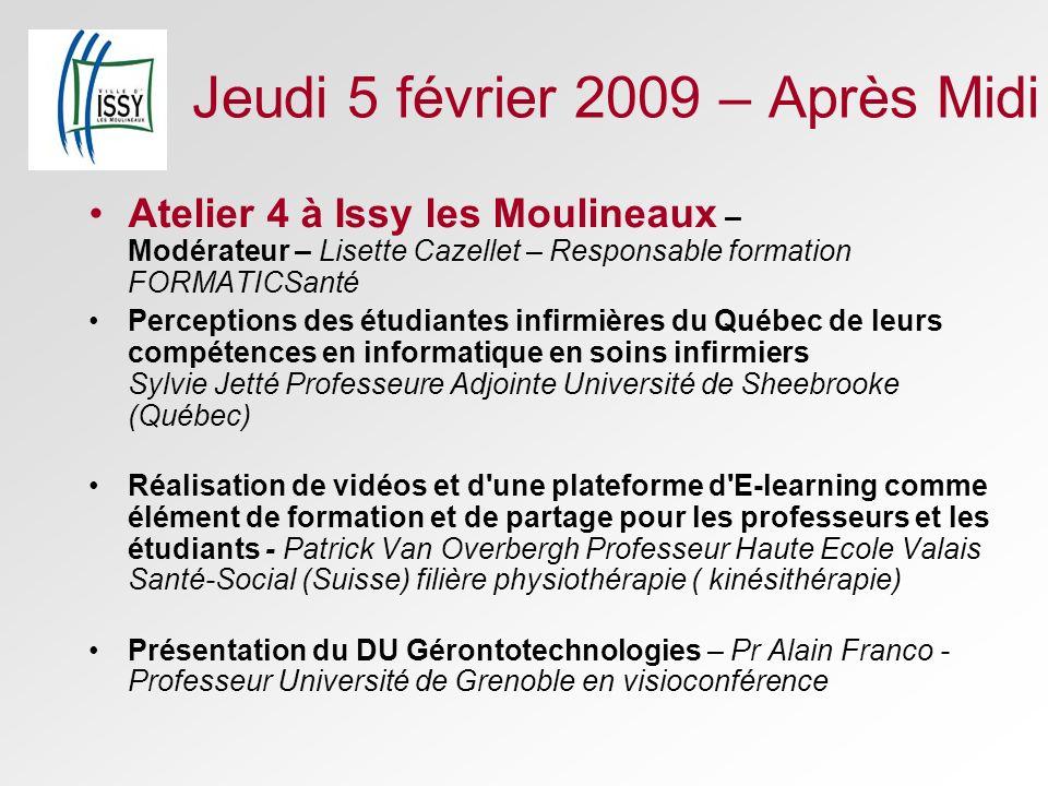 Jeudi 5 février 2009 – Après Midi Atelier 4 à Issy les Moulineaux – Modérateur – Lisette Cazellet – Responsable formation FORMATICSanté Perceptions de