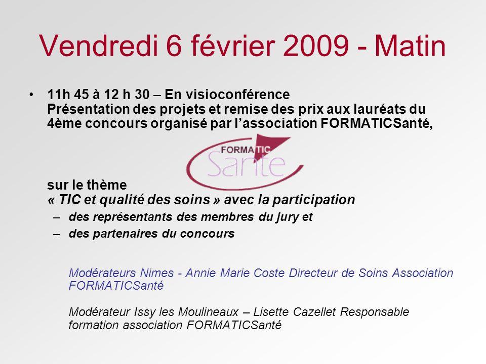 Vendredi 6 février 2009 - Matin 11h 45 à 12 h 30 – En visioconférence Présentation des projets et remise des prix aux lauréats du 4ème concours organi
