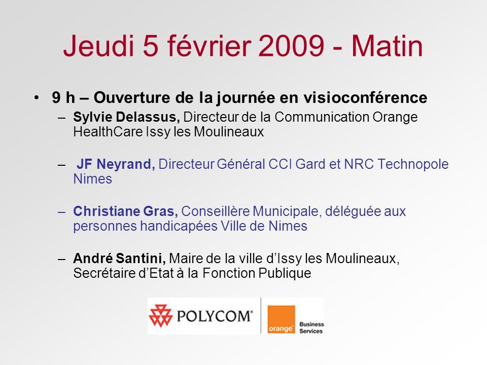 Jeudi 5 février 2009 - Matin 9 h – Ouverture de la journée en visioconférence –Sylvie Delassus, Directeur de la Communication Orange HealthCare Issy l