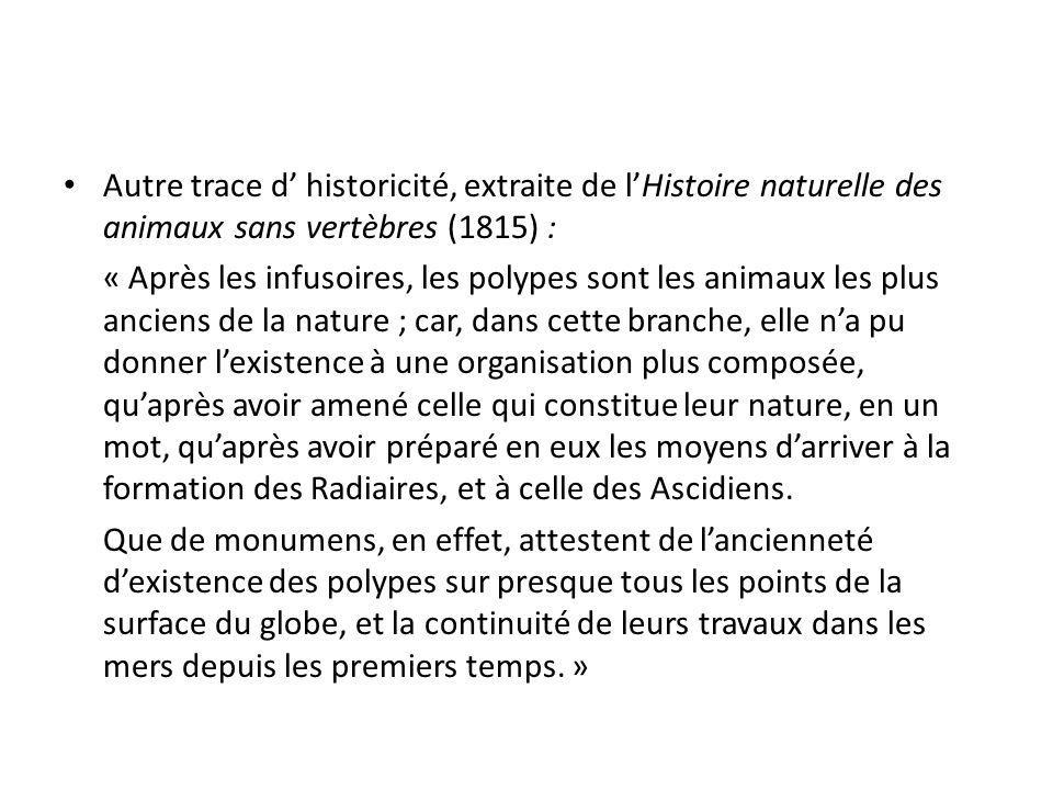Autre trace d historicité, extraite de lHistoire naturelle des animaux sans vertèbres (1815) : « Après les infusoires, les polypes sont les animaux le