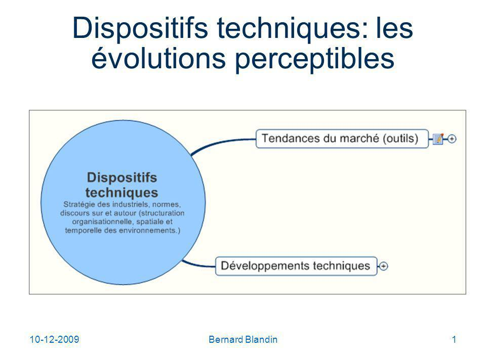 10-12-2009Bernard Blandin1 Dispositifs techniques: les évolutions perceptibles