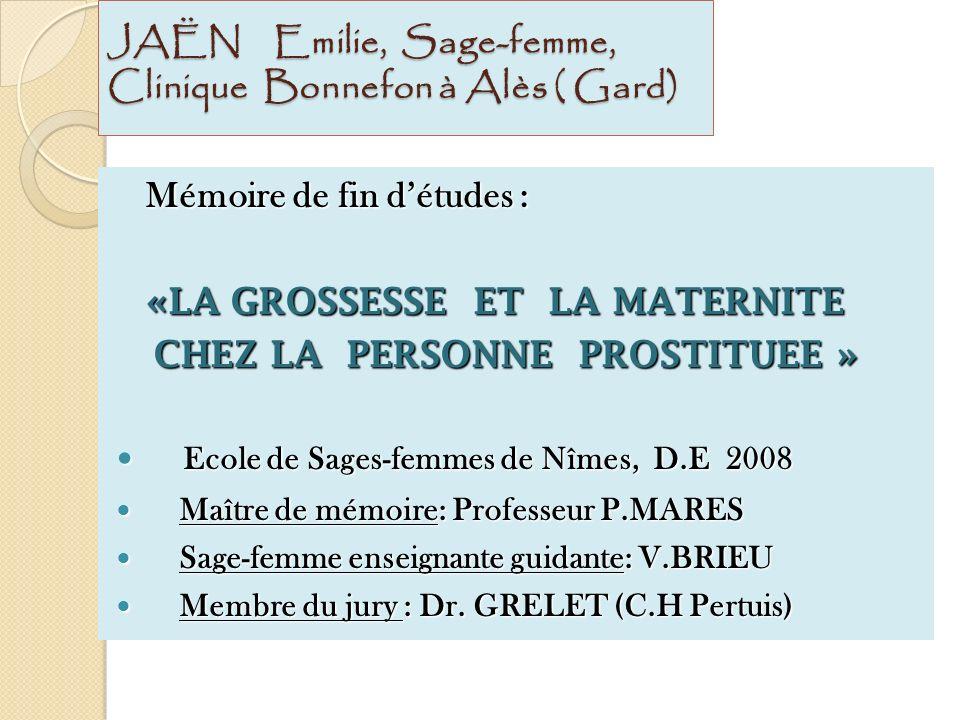 JAËN Emilie, Sage-femme, Clinique Bonnefon à Alès ( Gard) Mémoire de fin détudes : «LA GROSSESSE ET LA MATERNITE «LA GROSSESSE ET LA MATERNITE CHEZ LA