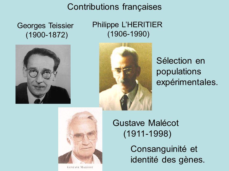 Georges Teissier (1900-1872) Philippe LHERITIER (1906-1990) Gustave Malécot (1911-1998) Sélection en populations expérimentales. Contributions françai