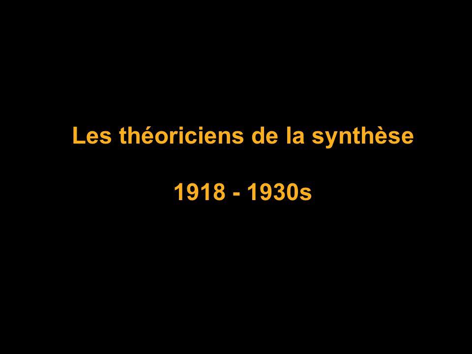 Les théoriciens de la synthèse 1918 - 1930s