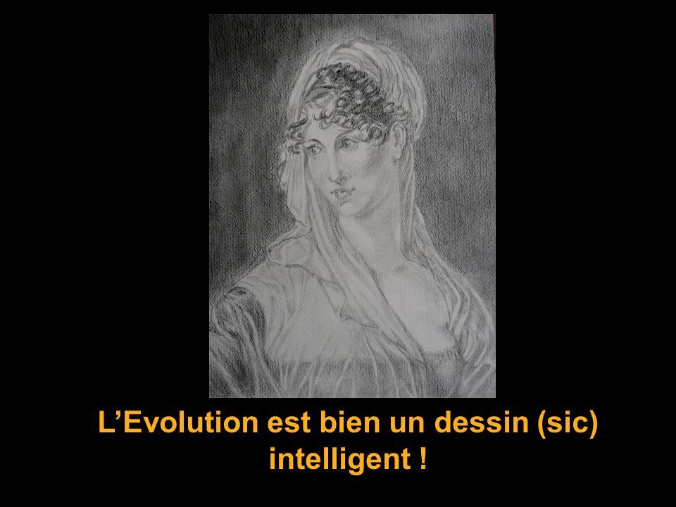 LEvolution est bien un dessin (sic) intelligent !