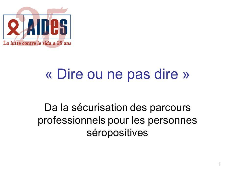 1 « Dire ou ne pas dire » Da la sécurisation des parcours professionnels pour les personnes séropositives