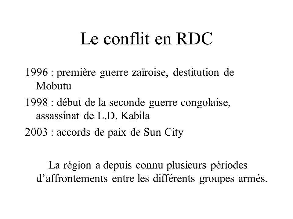 Le conflit en RDC 1996 : première guerre zaïroise, destitution de Mobutu 1998 : début de la seconde guerre congolaise, assassinat de L.D.