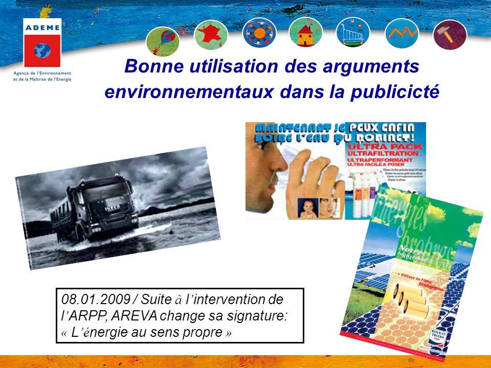 Bonne utilisation des arguments environnementaux dans la publicicté 08.01.2009 / Suite à l intervention de l ARPP, AREVA change sa signature: « L é ne