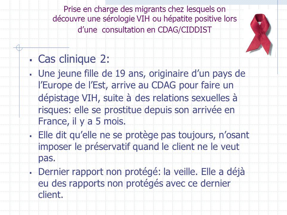 Prise en charge des migrants chez lesquels on découvre une sérologie VIH ou hépatite positive lors dune consultation en CDAG/CIDDIST Quelle prise en charge proposez vous.
