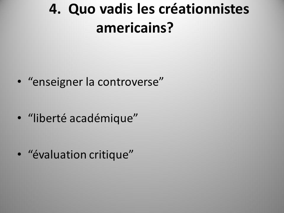 4. Quo vadis les créationnistes americains.