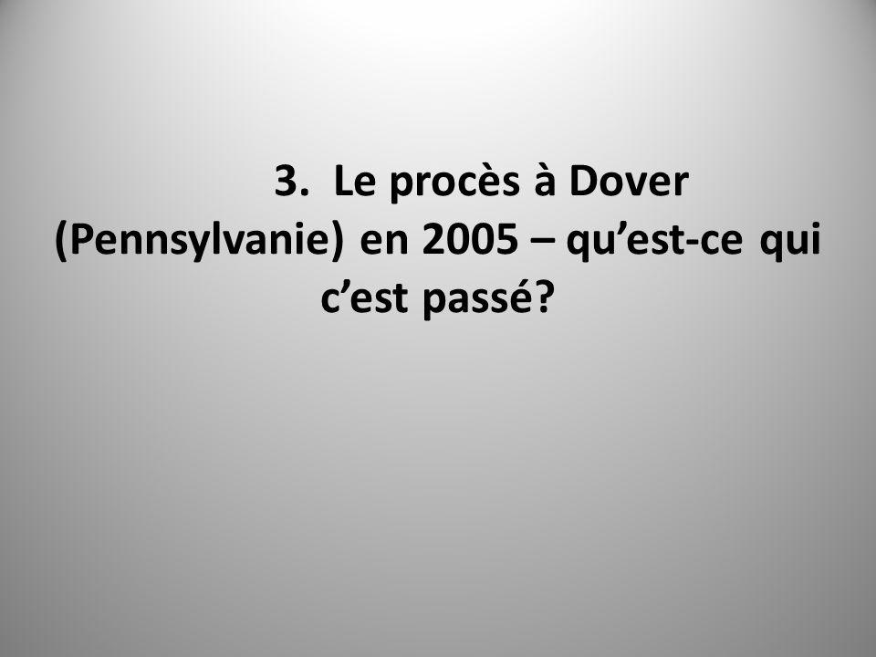 3. Le procès à Dover (Pennsylvanie) en 2005 – quest-ce qui cest passé