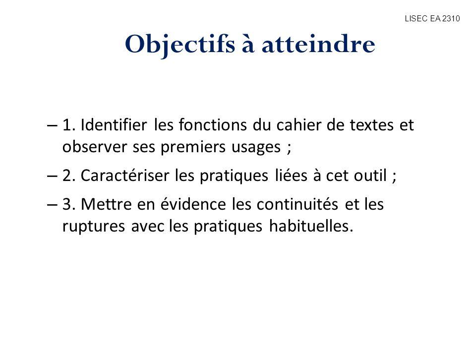 – 1. Identifier les fonctions du cahier de textes et observer ses premiers usages ; – 2. Caractériser les pratiques liées à cet outil ; – 3. Mettre en