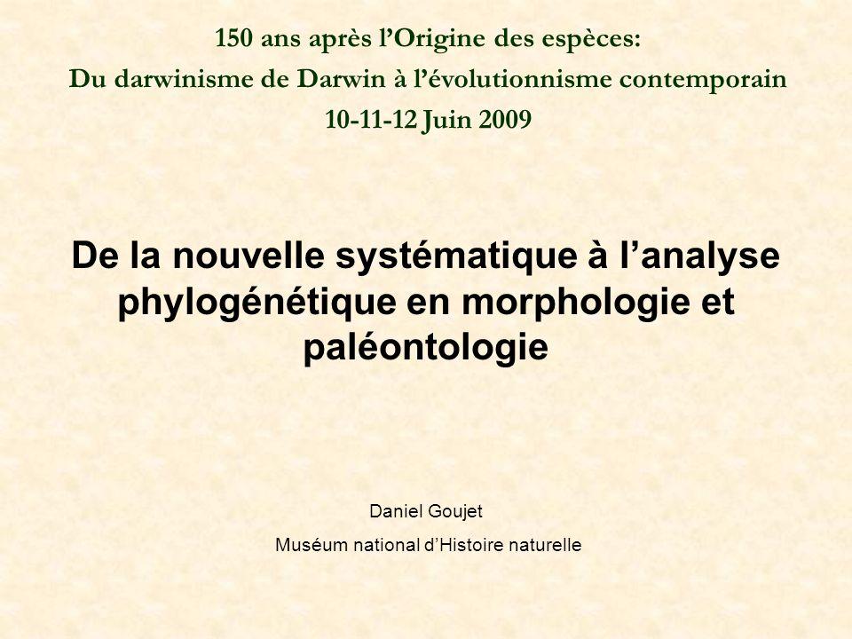 Darwin naturaliste 150 ans après lOrigine des espèces: Du darwinisme de Darwin à lévolutionnisme contemporain 10-11-12 Juin 2009 De la nouvelle systém