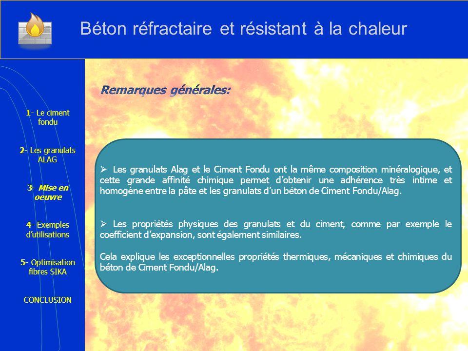 1- Le ciment fondu 2- Les granulats ALAG 3- Mise en oeuvre 4- Exemples dutilisations 5- Optimisation fibres SIKA CONCLUSION Les granulats Alag et le C