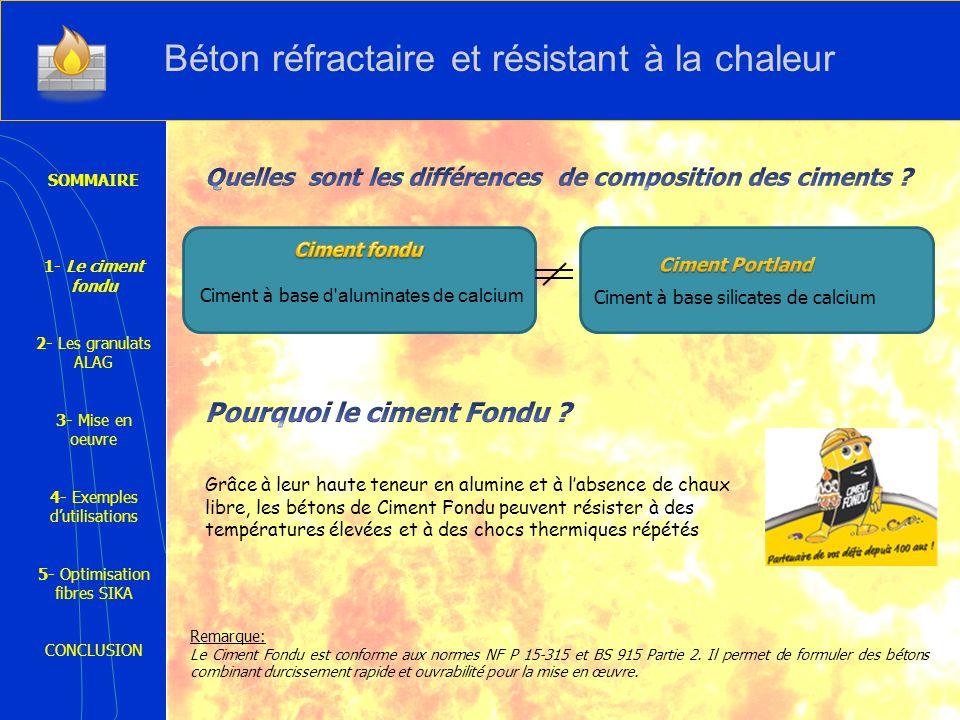 Remarque: Le Ciment Fondu est conforme aux normes NF P 15-315 et BS 915 Partie 2. Il permet de formuler des bétons combinant durcissement rapide et ou