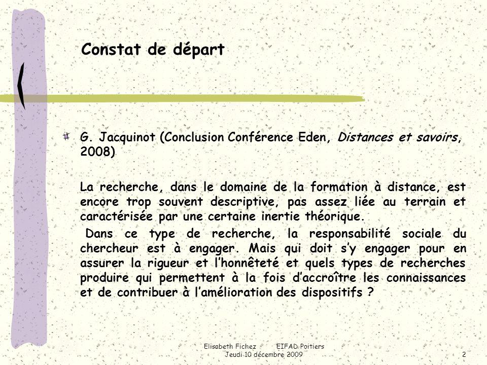 Elisabeth Fichez EIFAD Poitiers Jeudi 10 décembre 20092 Constat de départ G.