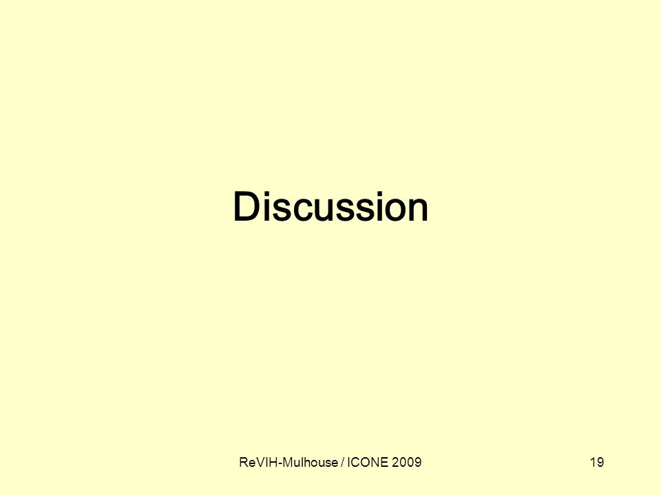 19ReVIH-Mulhouse / ICONE 2009 Discussion
