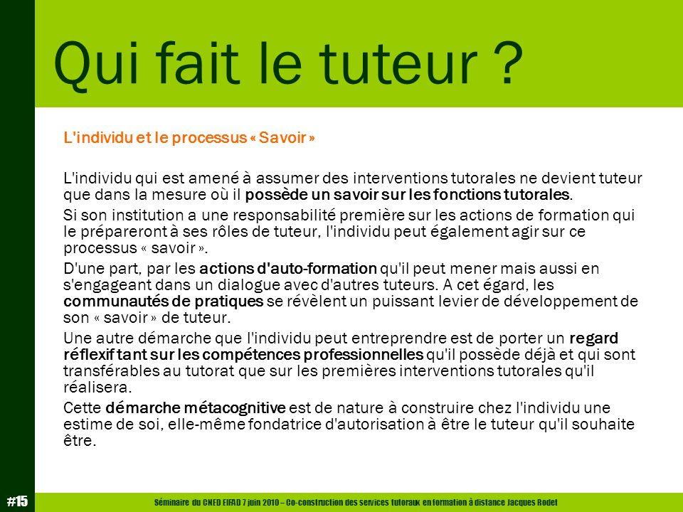 Séminaire du CNED EIFAD 7 juin 2010 – Co-construction des services tutoraux en formation à distance Jacques Rodet #15 L'individu et le processus « Sav