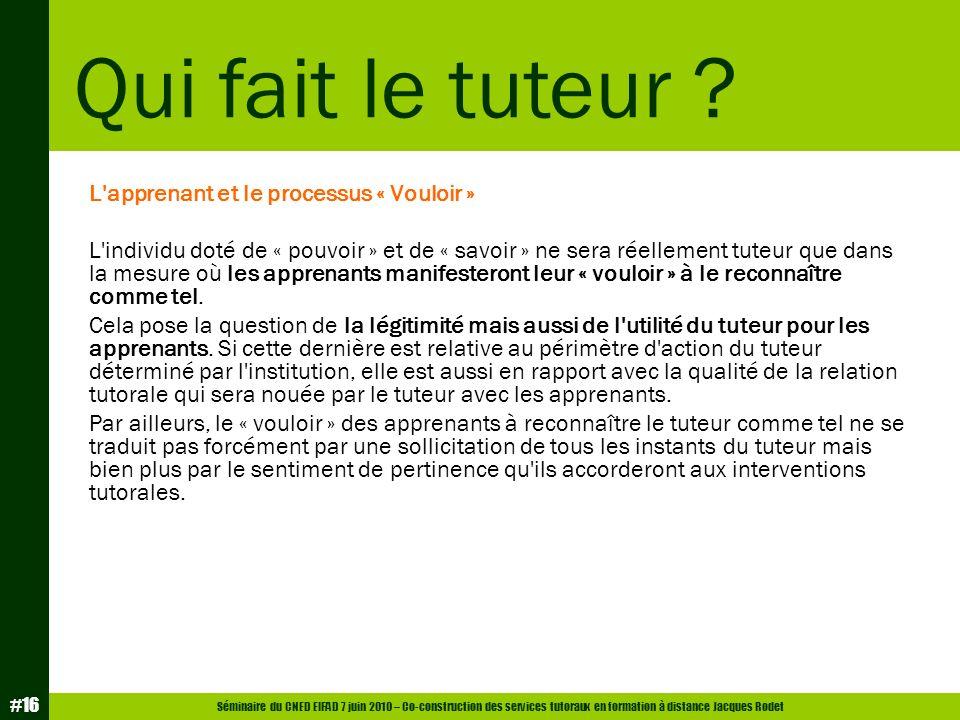 Séminaire du CNED EIFAD 7 juin 2010 – Co-construction des services tutoraux en formation à distance Jacques Rodet #16 L'apprenant et le processus « Vo