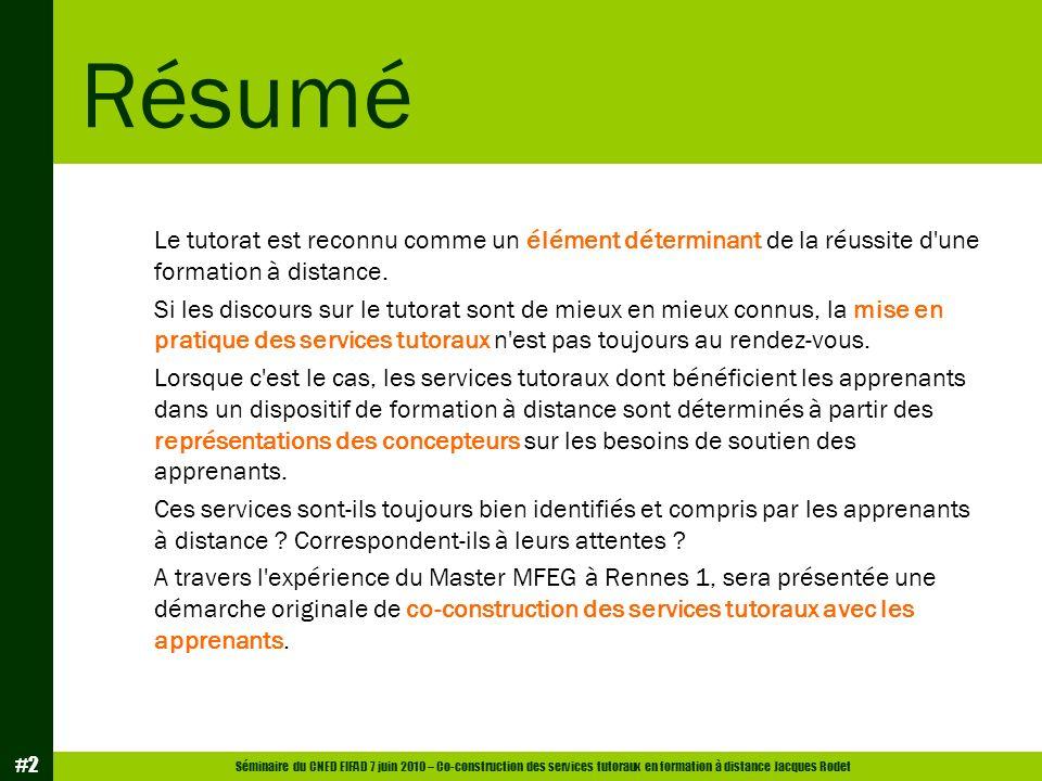 Séminaire du CNED EIFAD 7 juin 2010 – Co-construction des services tutoraux en formation à distance Jacques Rodet #2 Le tutorat est reconnu comme un é