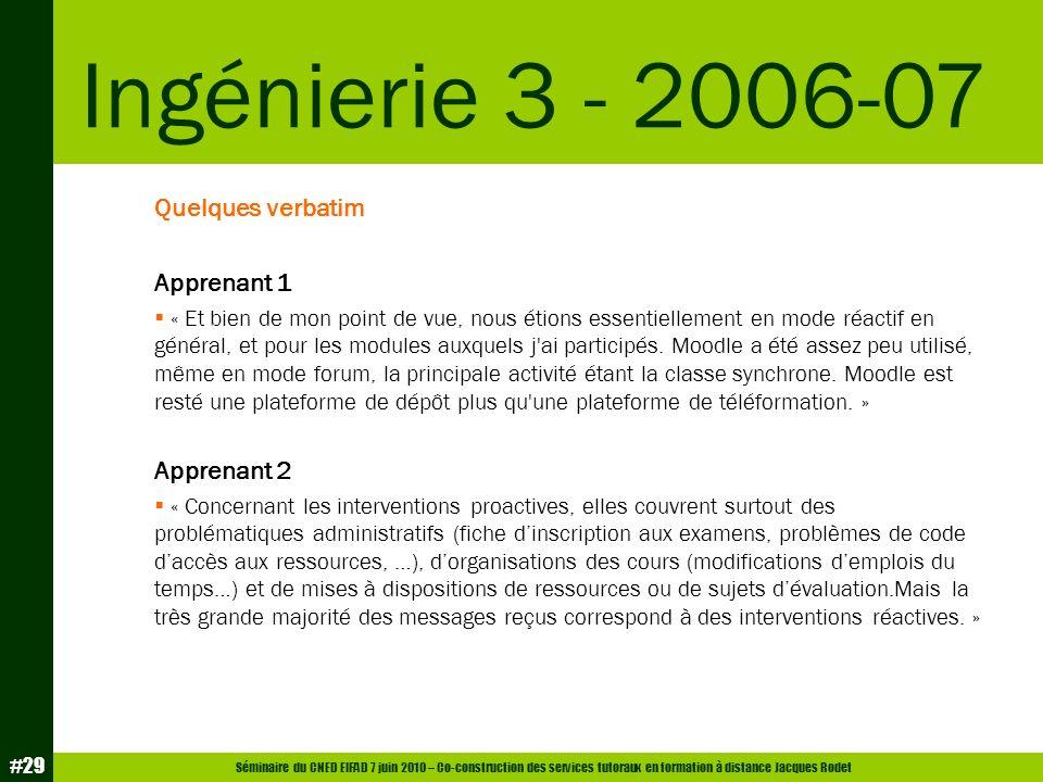 Séminaire du CNED EIFAD 7 juin 2010 – Co-construction des services tutoraux en formation à distance Jacques Rodet #29 Quelques verbatim Apprenant 1 «