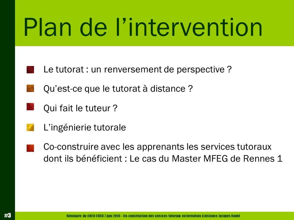 Séminaire du CNED EIFAD 7 juin 2010 – Co-construction des services tutoraux en formation à distance Jacques Rodet #14 L institution et le processus « Pouvoir » C est l institution qui dote le tuteur d un pouvoir d intervention.