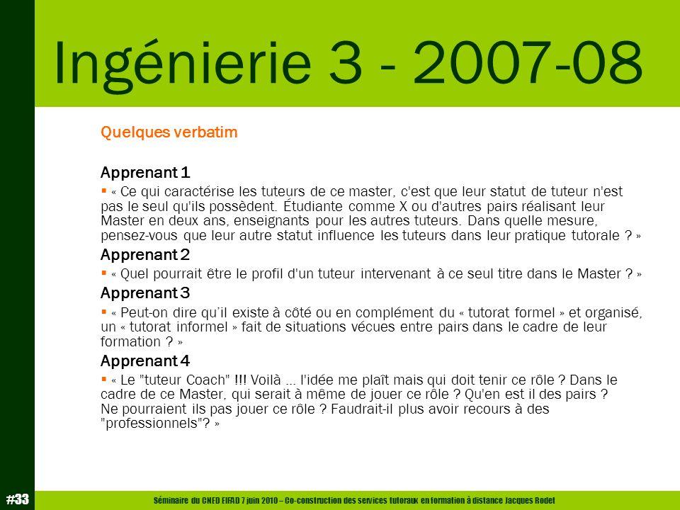 Séminaire du CNED EIFAD 7 juin 2010 – Co-construction des services tutoraux en formation à distance Jacques Rodet #33 Quelques verbatim Apprenant 1 «