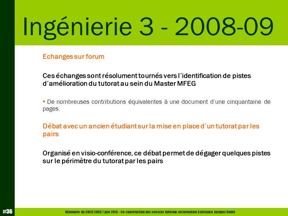 Séminaire du CNED EIFAD 7 juin 2010 – Co-construction des services tutoraux en formation à distance Jacques Rodet #36 Echanges sur forum Ces échanges