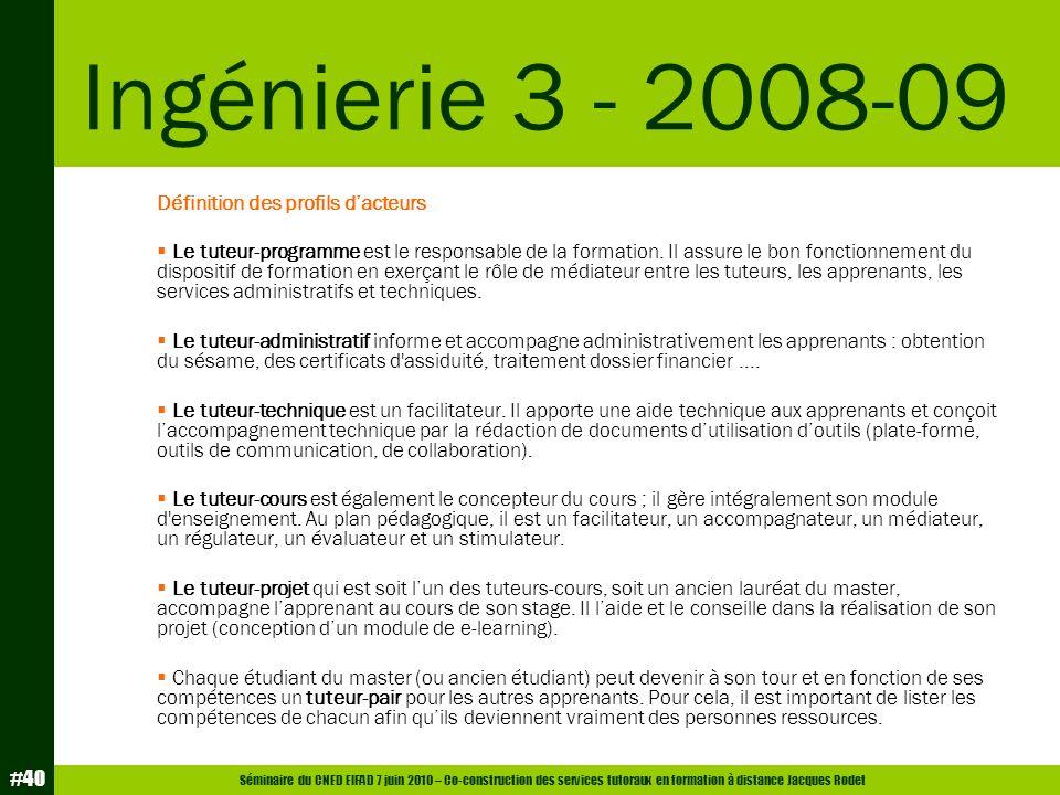 Séminaire du CNED EIFAD 7 juin 2010 – Co-construction des services tutoraux en formation à distance Jacques Rodet #40 Définition des profils dacteurs