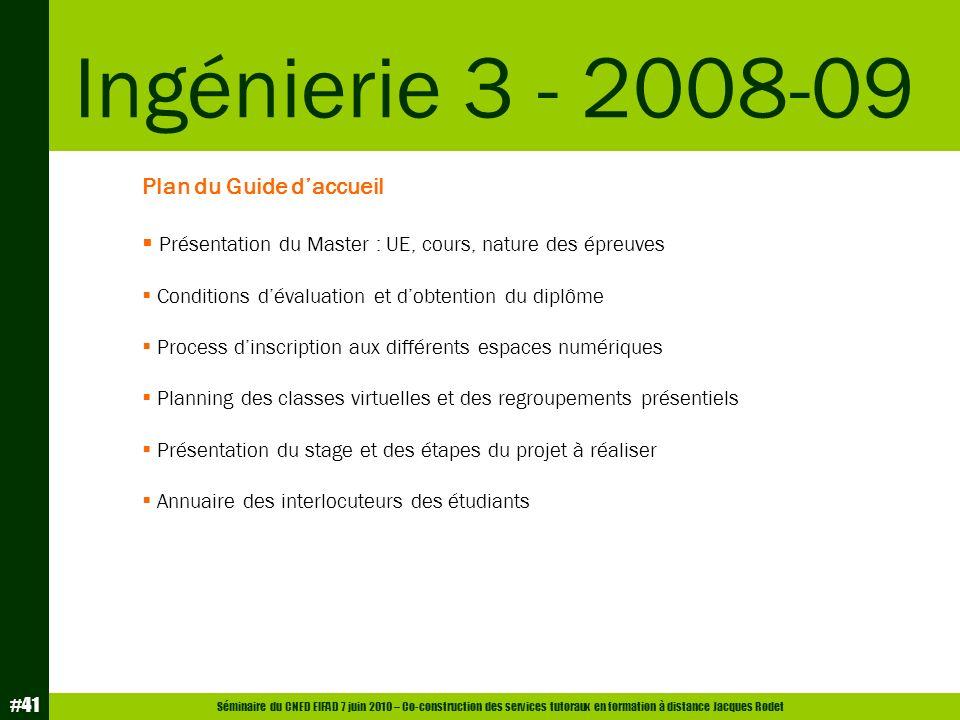 Séminaire du CNED EIFAD 7 juin 2010 – Co-construction des services tutoraux en formation à distance Jacques Rodet #41 Plan du Guide daccueil Présentat