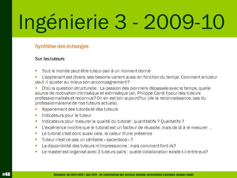 Séminaire du CNED EIFAD 7 juin 2010 – Co-construction des services tutoraux en formation à distance Jacques Rodet #46 Synthèse des échanges Sur les tu