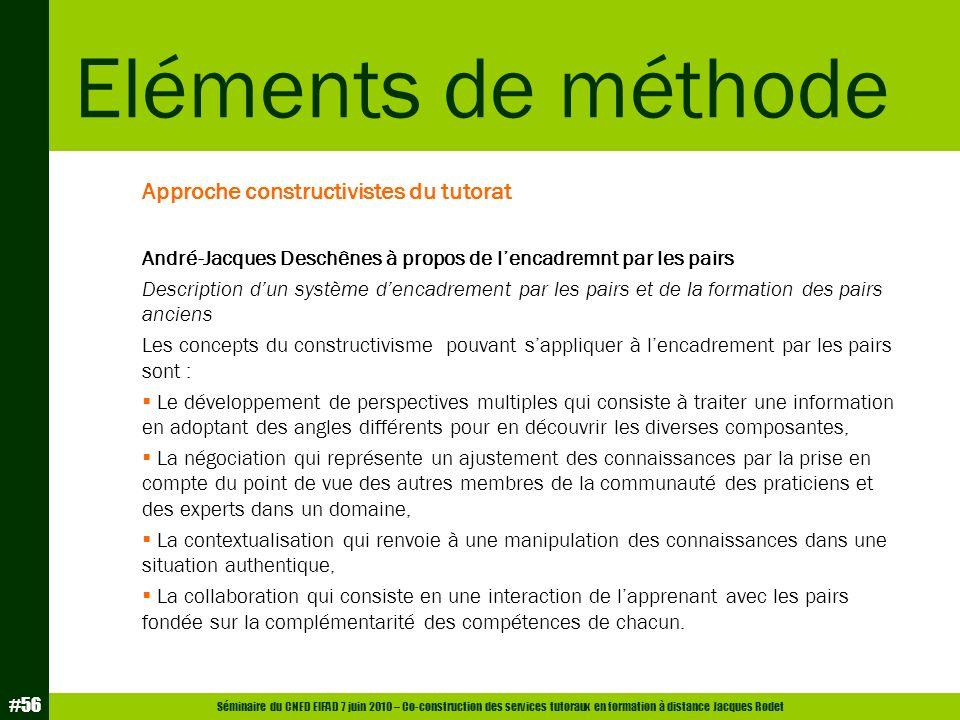 Séminaire du CNED EIFAD 7 juin 2010 – Co-construction des services tutoraux en formation à distance Jacques Rodet #56 Approche constructivistes du tut