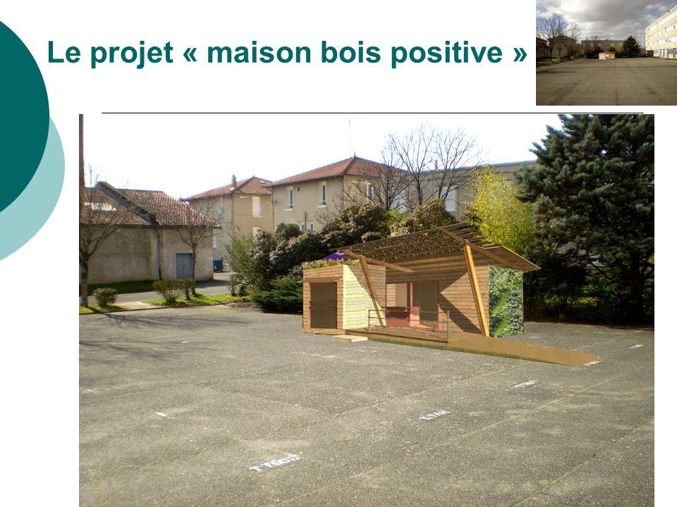 JMD juin 20109 Le projet « maison bois positive »
