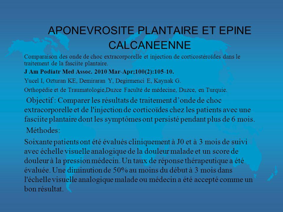 APONEVROSITE PLANTAIRE ET EPINE CALCANEENNE Études ayant permis L'agrément par la FDA de l'appareil Dornier Epos ultra l douleurs évoluant depuis au m