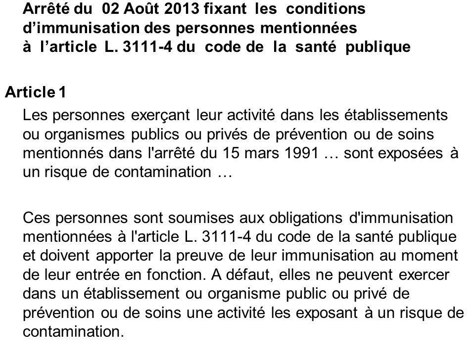 Arrêté du 02 Août 2013 fixant les conditions dimmunisation des personnes mentionnées à larticle L. 3111-4 du code de la santé publique Article 1 Les p