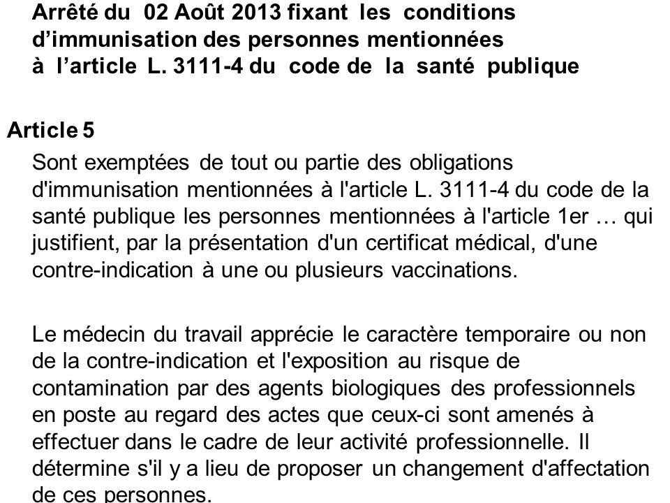 Arrêté du 02 Août 2013 fixant les conditions dimmunisation des personnes mentionnées à larticle L. 3111-4 du code de la santé publique Article 5 Sont