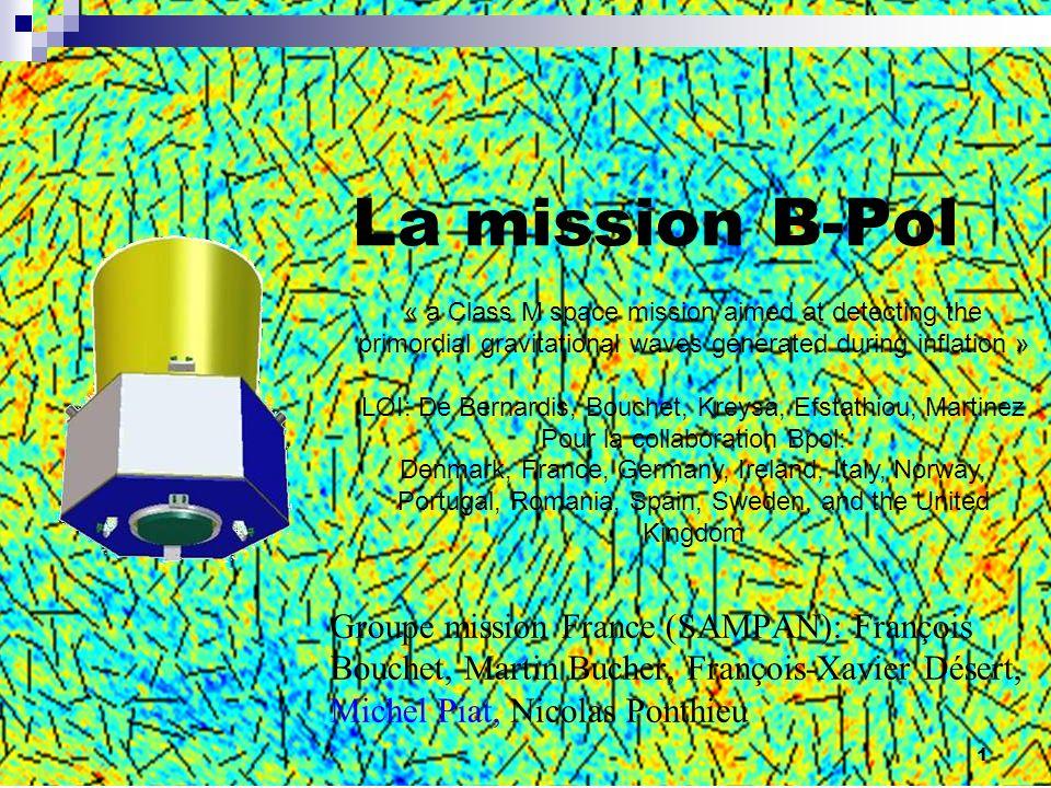 12 Stratégie en terme de sensibilité Case: if r = T/S > 10 -2 (E inf > 1.2 10 16 GeV) C T > C L at l <~ 100 slope n T easy to measure if r = T/S > 10 -4 (E inf > 3.8 10 15 GeV) C T > C L only at l <~ 20 amplitude A T easy to measure If r is lower, C T < C L at all scale Cleaning necessary Objectif naturel en sensibilité: C Bruit = C L ~5 μ K.arcmin Planck/12 WMAP HFI SAMPAN