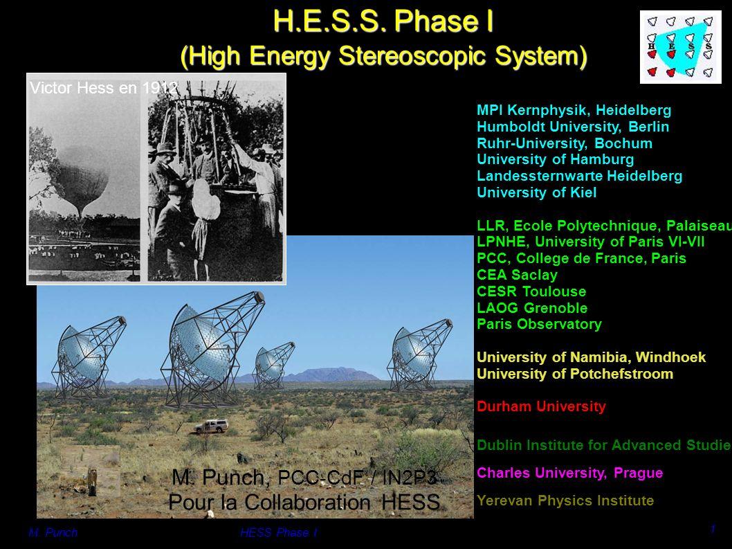 M. PunchHESS Phase I 1 MPI Kernphysik, Heidelberg Humboldt University, Berlin Ruhr-University, Bochum University of Hamburg Landessternwarte Heidelber