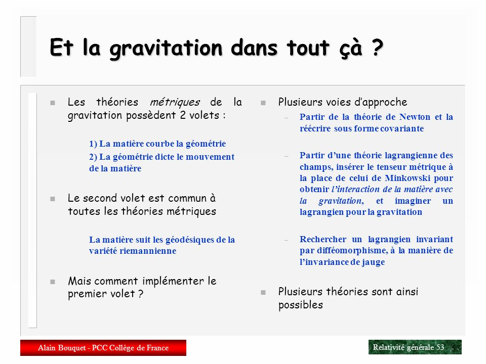 Relativité générale 52 Alain Bouquet - PCC Collège de France 52 Identité de Bianchi n Relation (cyclique) entre les dérivées du tenseur de Riemann D e